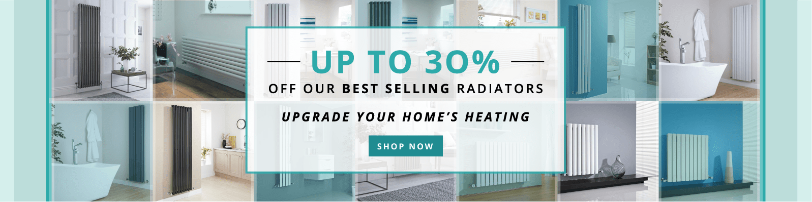 Up to 30% off Our Best-Selling Radiators Upgrade your Home's Heating